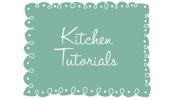 Kitchen-Tutorials