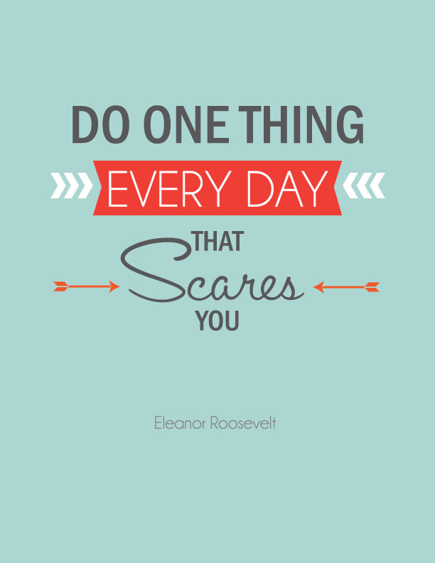 Do One Thing Every Day That Scares You - Free Printable