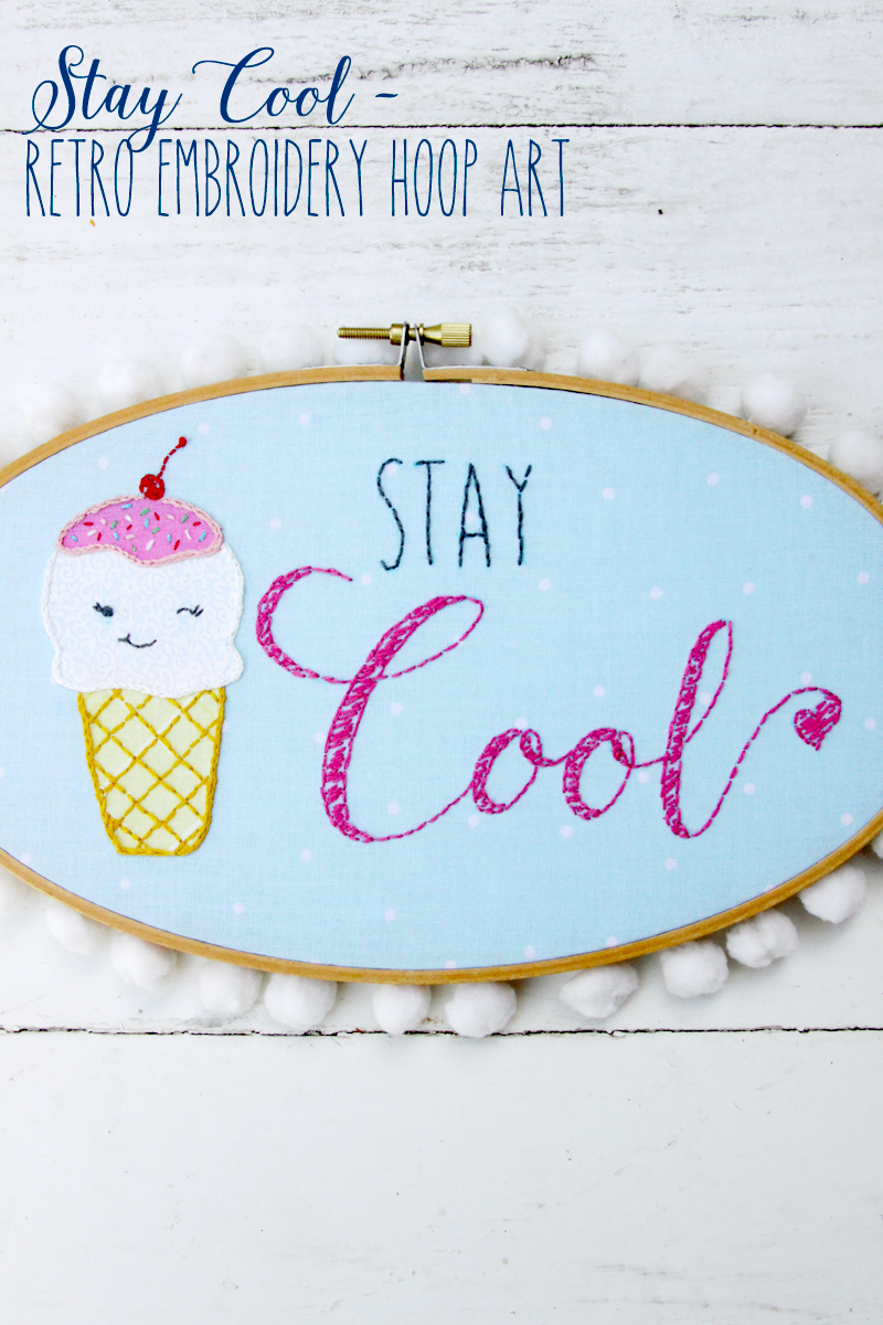 Stay Cool - Retro Embroidery Hoop Art