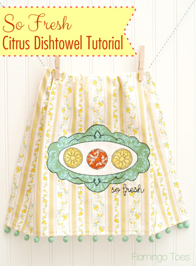 So Fresh Citrus Dishtowel Tutorial