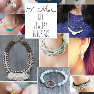 51 MORE DIY Jewelry Tutorials