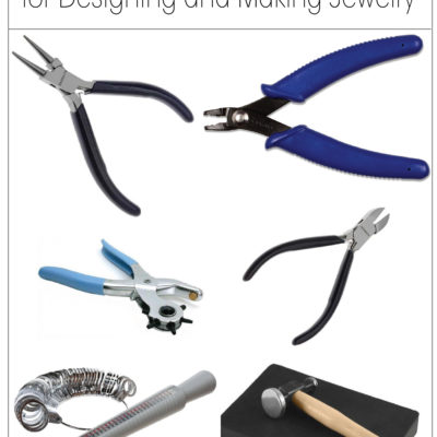 Must Have Tools for Making & Designing Jewelry