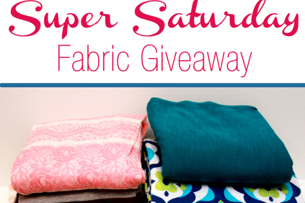 Super Saturday Fabric Giveaway