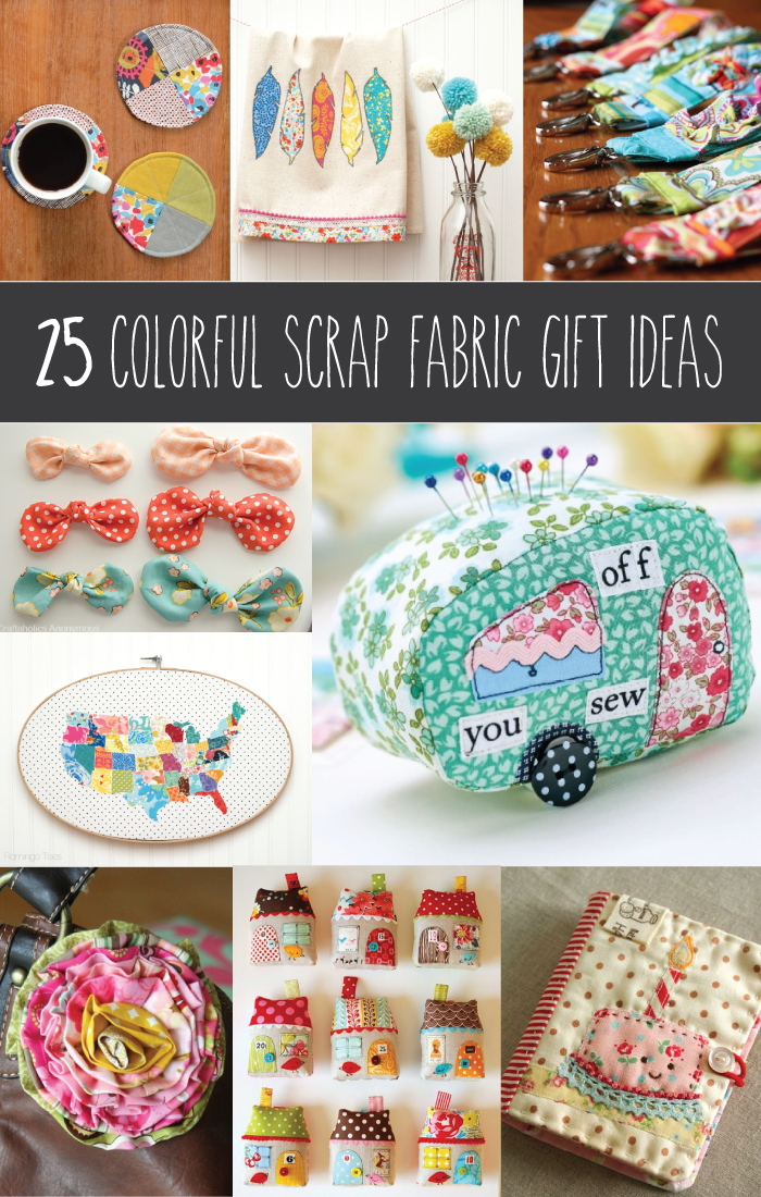 25 Colorful Scrap Fabric Gift Ideas - Love these!: www.flamingotoes.com/2014/11/25-colorful-scrap-fabric-gift-ideas