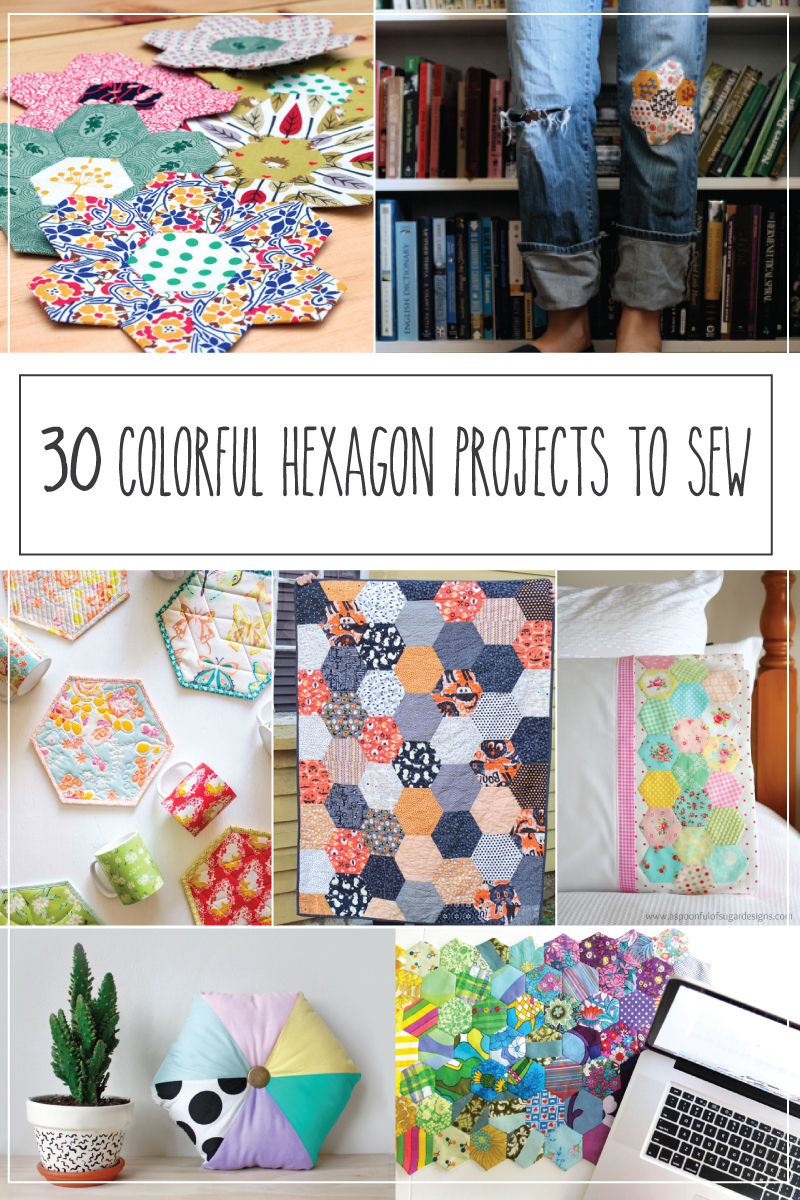 30 Colorful Hexagon Projects to Sew -