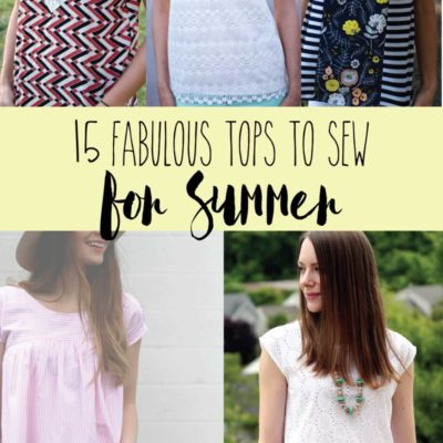 15 Fabulous and Easy Tops to Sew
