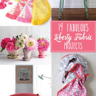 19 Fabulous Liberty Fabric Projects