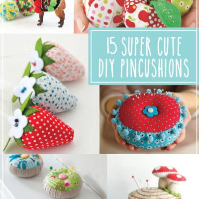 15 + Super Cute DIY Pincushions