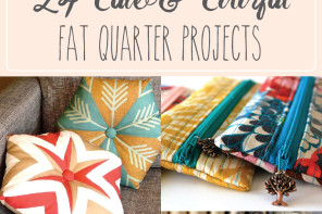 29 Cute and Colorful Fat Quarter Projects
