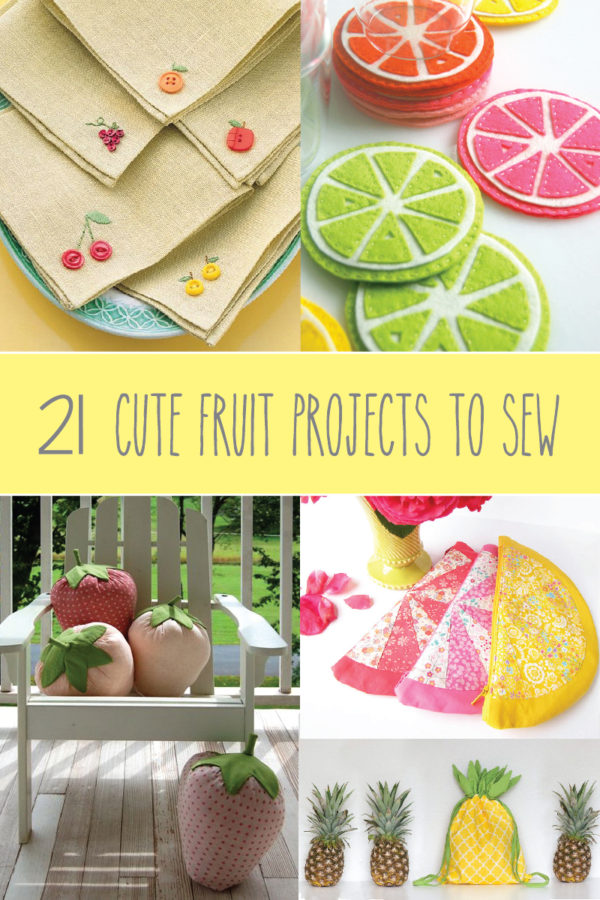 21 Cute Fruit Projects to Sew-01