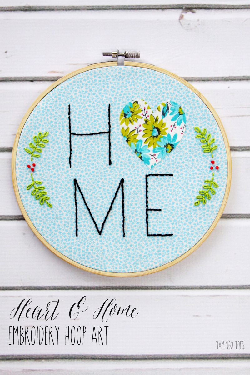 Heart and Home - Embroidery Hoop Art