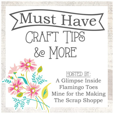 Must Have Craft Tips and More