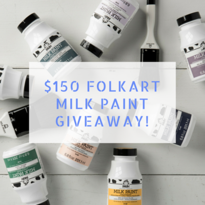 $150 Milk Paint Giveaway