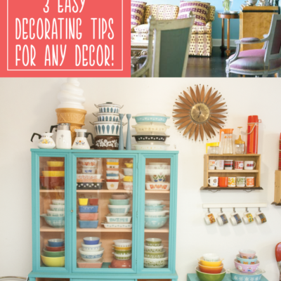 3 Easy Decorating Tips for Any Decor!