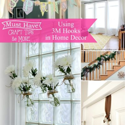 Must Have Craft Tips – Home Decor