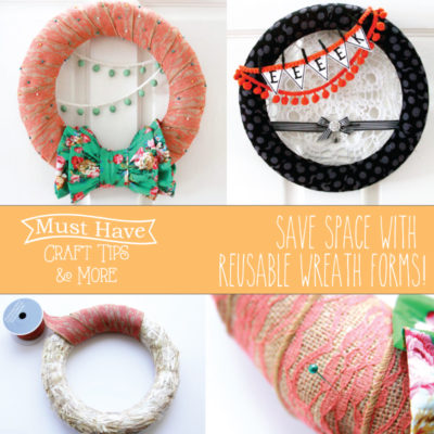 Must Have Craft Tips – Using Reusable Wreath Forms