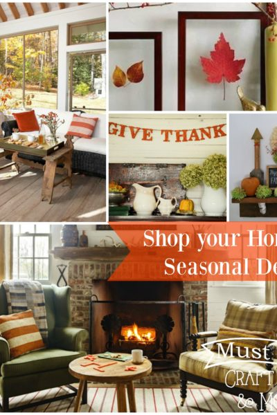 Must Have Craft Tips – Shopping Your Home