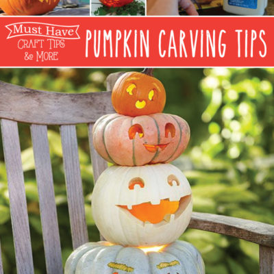 Must Have Craft Tips – Pumpkin Carving Tips