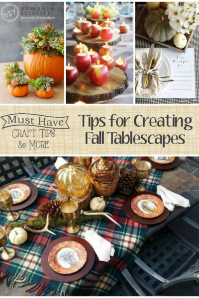 Must Have Craft Tips – Fall Tablescapes
