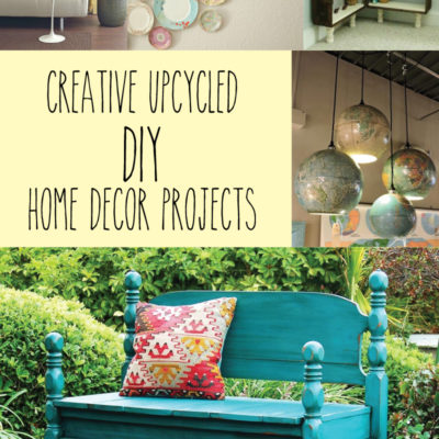 Must Have Craft Tips – Upcycled Home Decor Ideas