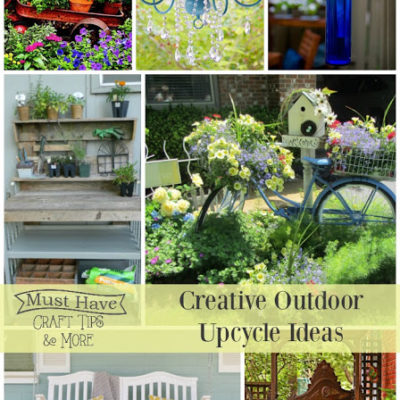 Must Have Craft Tips – Outdoor  Upcycled Ideas