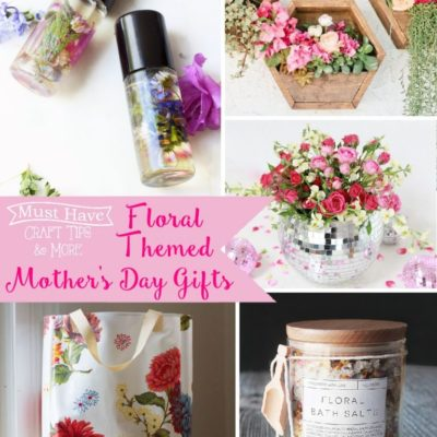 Must Have Craft Tips – Mother's Day Gift Ideas
