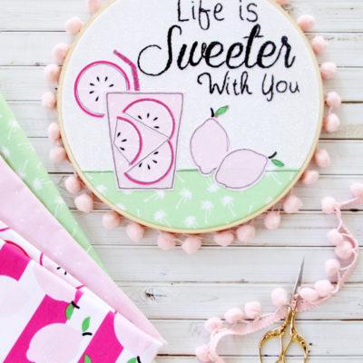 Life is Sweeter With You Hoop Art