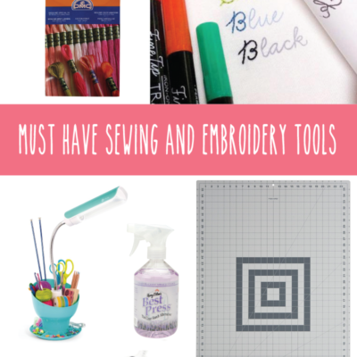 Must Have Sewing and Embroidery Tools