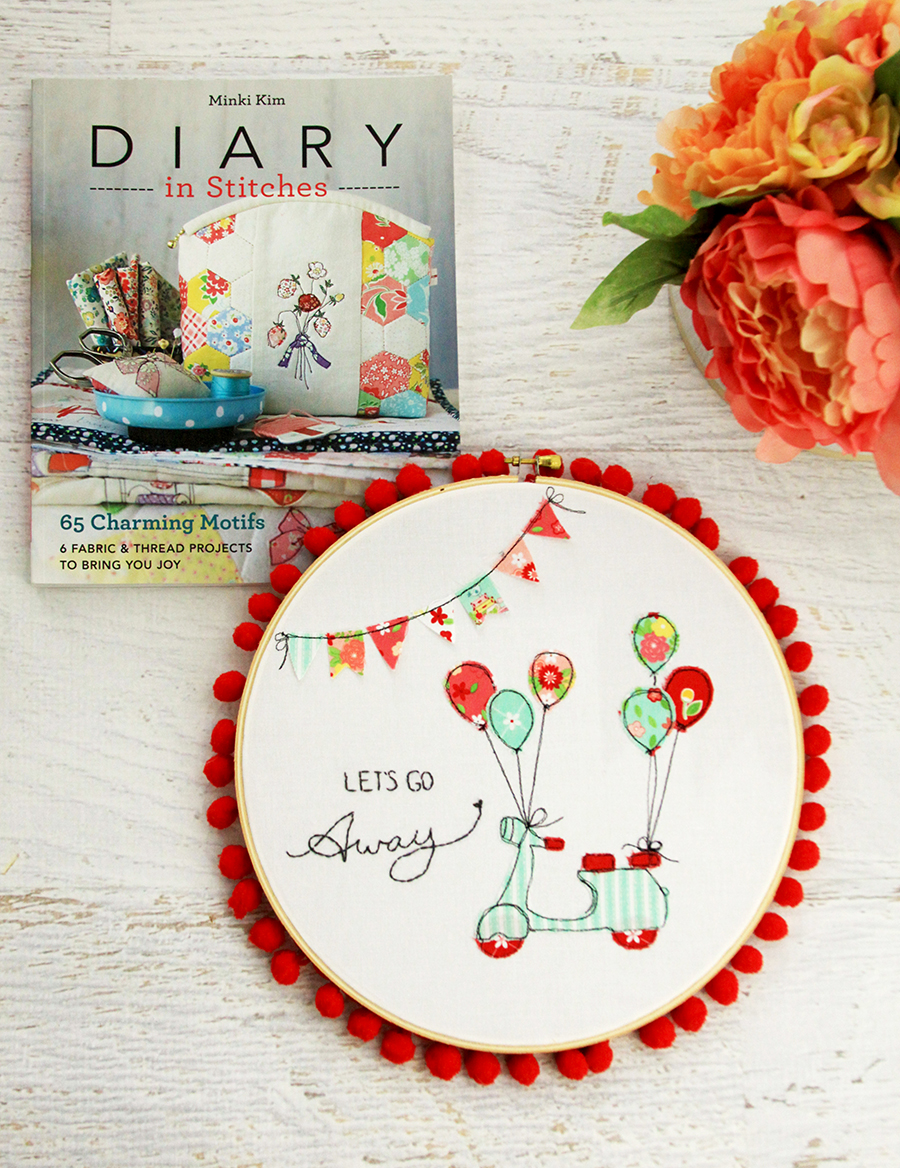 I'm so excited to share this new book with you from Minki Kim, Diary in  Stitches! Minky's darling book is full of fabric illustration projects and  they are ...