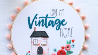 Love My Vintage Home Embroidery Hoop Pattern
