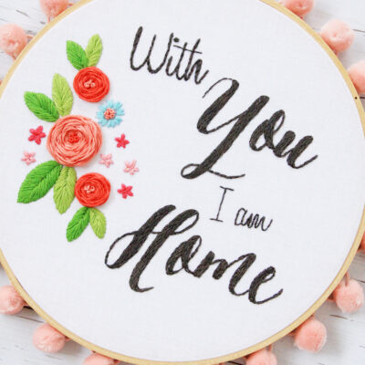 With You I Am Home – Free Embroidery Pattern