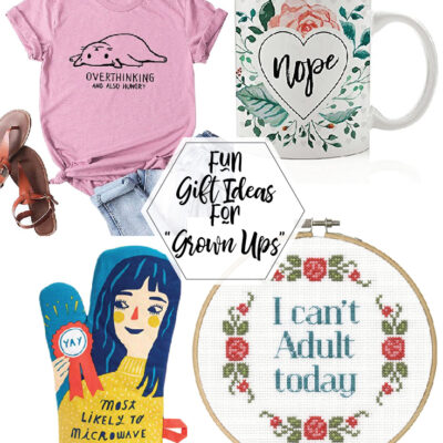 "Gift Ideas for ""Grown Ups""!"